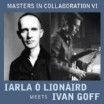 Don't Miss: Iarla Ó Lionáird Meets Ivan Goff, Oct. 1-2