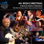 """An Irish Christmas: A Musical Celebration"" is a Great Live CD (concerts thru the 18th!)"