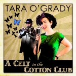 "A NIght on the Town With AWoW member Tara O'Grady: ""A Celt in the Cotton Club"" CD LAUNCH"