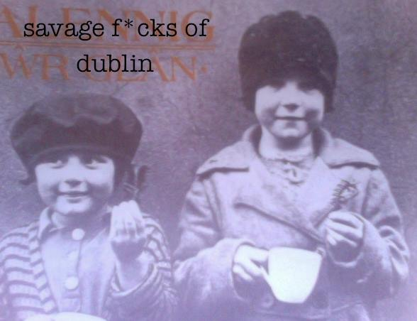 Savage F*cks of Dublintown – Kevin Holohan, Honor Molloy, Maeve Price and Michelle Woods read Joyce, Brennan, McCabe and more*